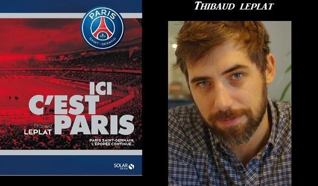 Ici c'est Paris – Le PSG raconté par Thibaud Leplat