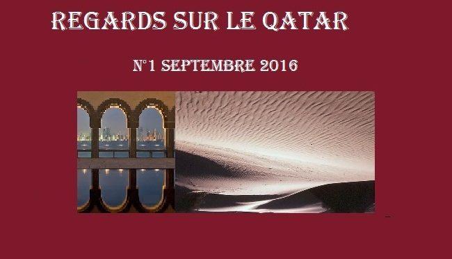 Regards sur le Qatar, notre mensuel, disponible au 1-9-2016