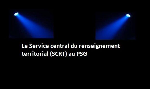 Pourquoi le SCRT suit ce qui se passe au PSG