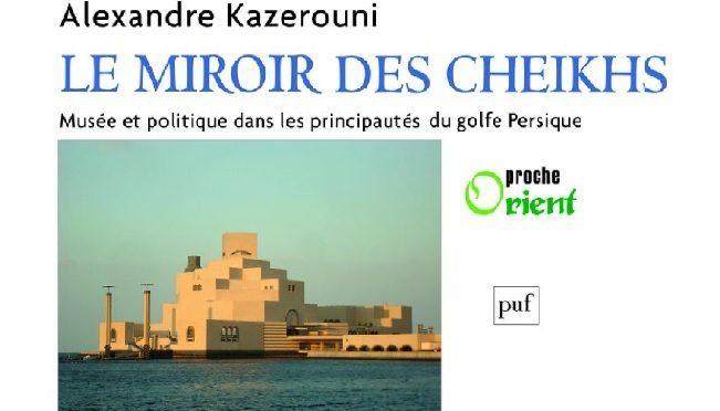 Alexandre Kazerouni, le miroir des cheikhs
